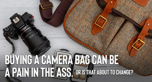 Buying a camera bag can be a pain in the ass. Or is that about to change?
