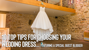 10 Top Tips for choosing your wedding dress... featuring guest blogger thedressingroomsbridal.co.uk