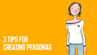 3 Tips for creating personas