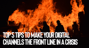 Top 5 tips to make your digital channels the front line in a crisis