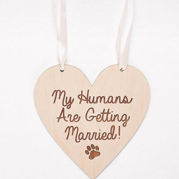 My humans are getting married sign (one size)