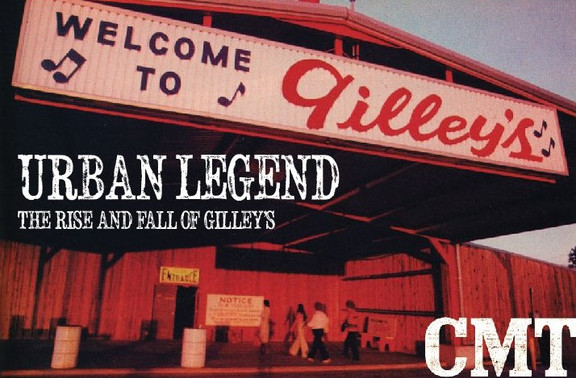 Urban Legend: The Rise and Fall of Gilley's