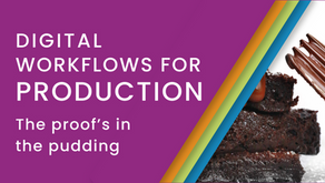 Digital Workflows for Production – the proof's in the pudding