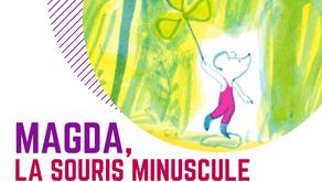 Magda, la souris minuscule en exposition
