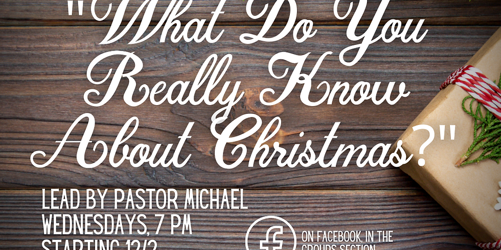"""""""What Do You Really Know about Christmas""""   Pastor Mike's Advent Study"""