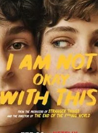 Netflix I Am Not Okay with This (Season 1) Dual Audio {Hindi-English} 720p WeB-DL [150MB]