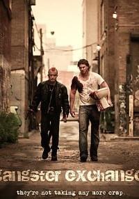 Gangster Exchange (2010) Dual Audio (Hindi-English) 480p [300MB]    720p [1GB]