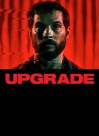 Upgrade (2018) Dual Audio (Hindi-English) 480p [400MB] || 720p [800MB] || 1080p [1.9GB]