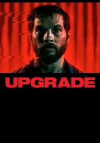 Upgrade (2018) Dual Audio (Hindi-English) 480p [400MB]    720p [800MB]    1080p [1.9GB]