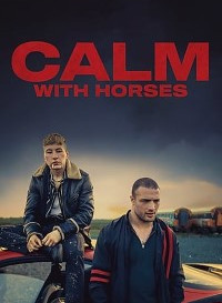 Calm with Horses (2019) (English) 480p [300MB] || 720p [900MB]