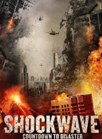 Shockwave Countdown to Disaster (2017) Dual Audio (Hindi-English) 480p [300MB] || 720p [1GB