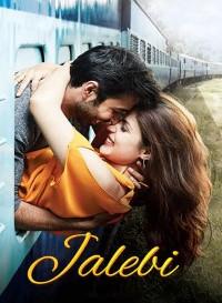 Jalebi (2018) Hindi Movie Bluray || 720p [1GB] || 1080p [1.7GB]