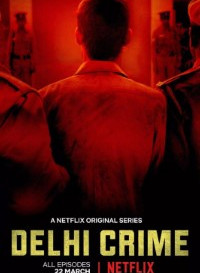 Delhi Crime 2019 (Season 1) Hindi {Netflix Series} All Episodes WeB-DL    720p [430MB]