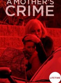 A Mothers Crime (2017) Dual Audio (Hindi-English) 480p [300MB]    720p [1.2GB]