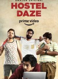 Hostel Daze 2019 (Season 1) Hindi {Prime Video Series} All Episodes WeB-DL    720p [430MB]