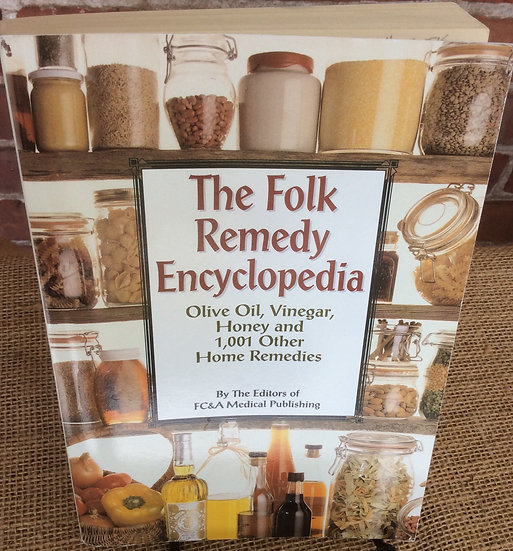 The Folk Remedy Encyclopedia: Olive Oil, Vinegar, Honey....