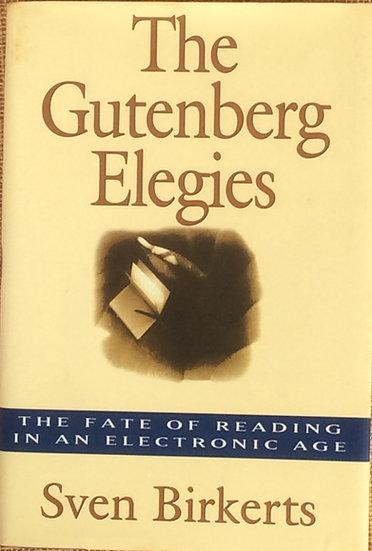 The Gutenberg Elegies by Sven Birkerts