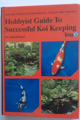 Hobbyist Guide to Successful Koi Keeping by Dr. David Pool
