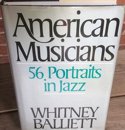 American Musicians: 56 Portraits in Jazz by Whitney Balliett