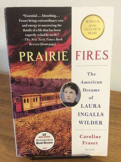 Prairie Fires: The American Dreams of Laura Ingalls Wilder, by Caroline Fraser