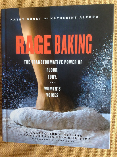 Rage Baking: The Transformative Power of Flour, Fury, and Women's Voices