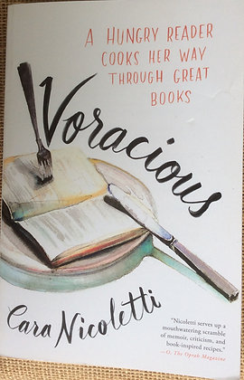 Voracious: A Hungry Reader Cooks Her Way through Great Books by Cara Nocoletti