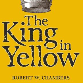 """Robert W. Chambers' """"The King in Yellow"""""""