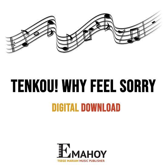 Tenkou! Why Feel Sorry