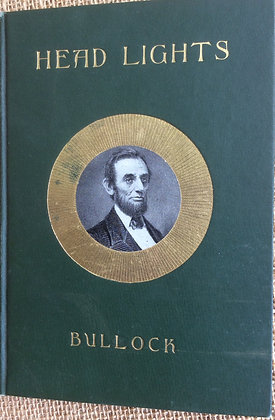 Headlights of American History. No. 2. Lincoln by by Rev. A.M. Bullock
