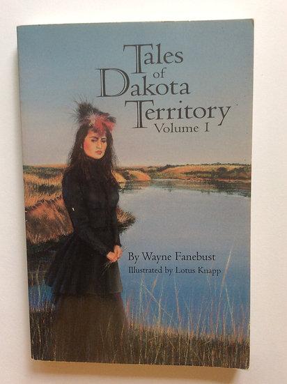 Tales of Dakota Territory Vol 1 by Wayne Fanebust