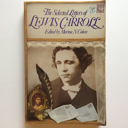 The Selected Letters of Lewis Carroll, edited by Morton N. Cohen
