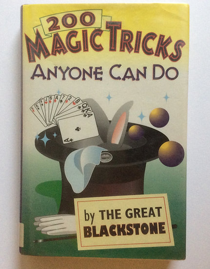 200 Magic Tricks Anyone Can Do by the Great Blackstone