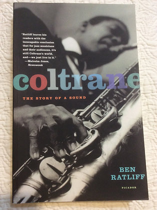 Coltrane: The Story of a Sound by Ben Ratliff