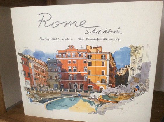 Rome SketchbookIllustrated byFabrice Moireau, Text byDominique Fernandez