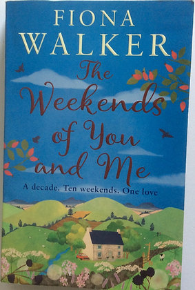 The Weekends of You and Me by Fiona Walker