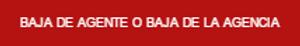 BAJA DE AGENTE O BAJA DE LA AGENCIA.png