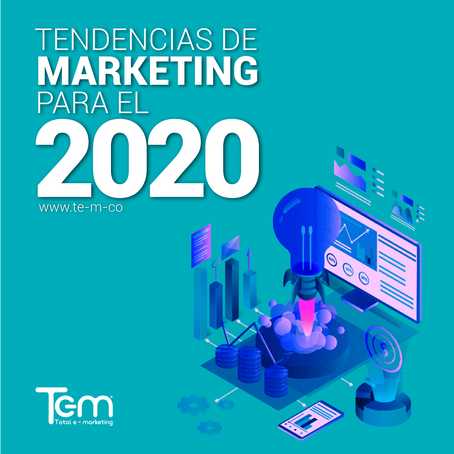 ¿Cuáles son las tendencias de Marketing para el 2020?