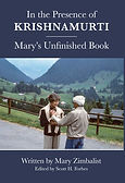 Mary Zimbalist : About Krishanmurti : In the Presence of Krishnamurti : Mary's Unfinished Book Icon