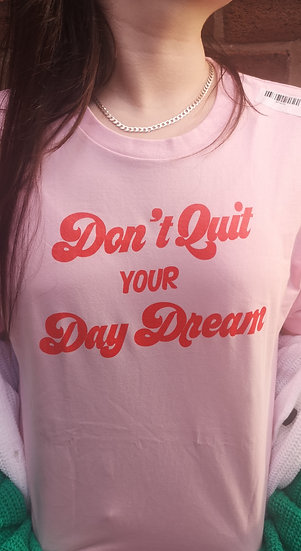 Don't Quit your Day Dream Tee - White