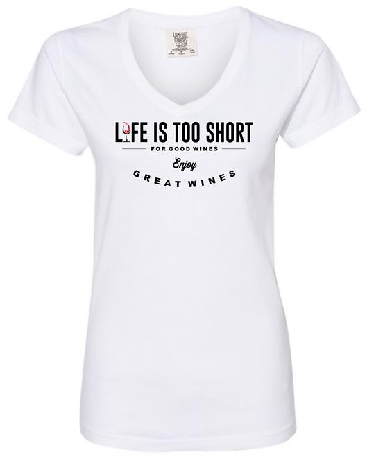 Ladies Life is Too Short T Shirt