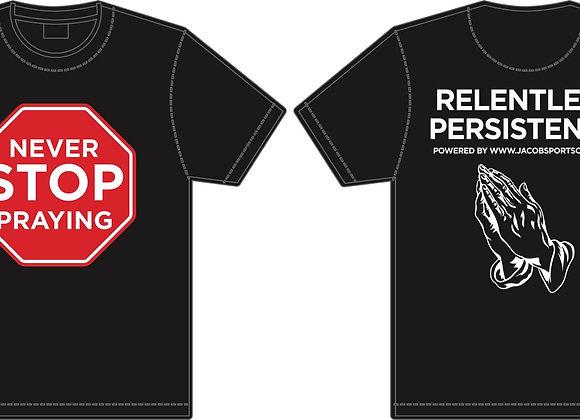 Never Stop Praying T-Shirt