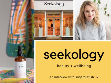 Interview with Seekology - Beauty and Wellbeing