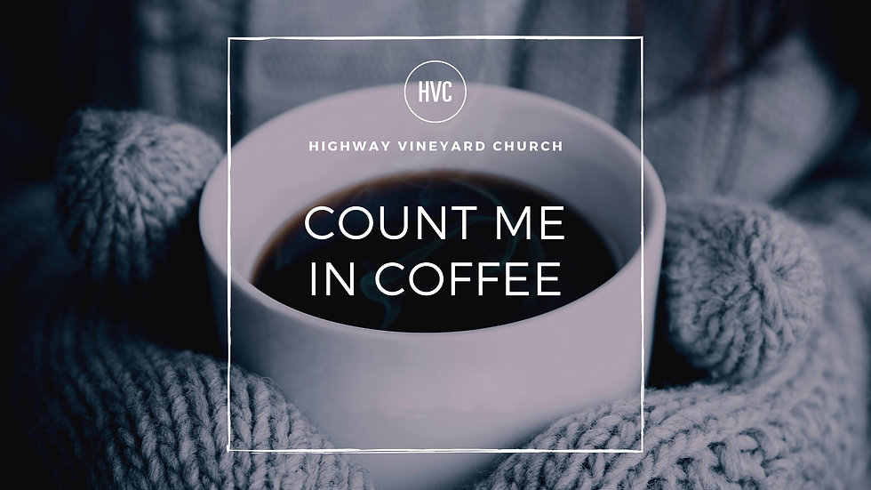 Count me in Coffee_No date.jpg