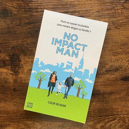 No impact man, peut-on sauver la planète sans rendre dingue sa famille ?