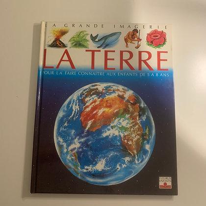 La Terre - Pour la faire connaître aux enfants de 5 à 8 ans