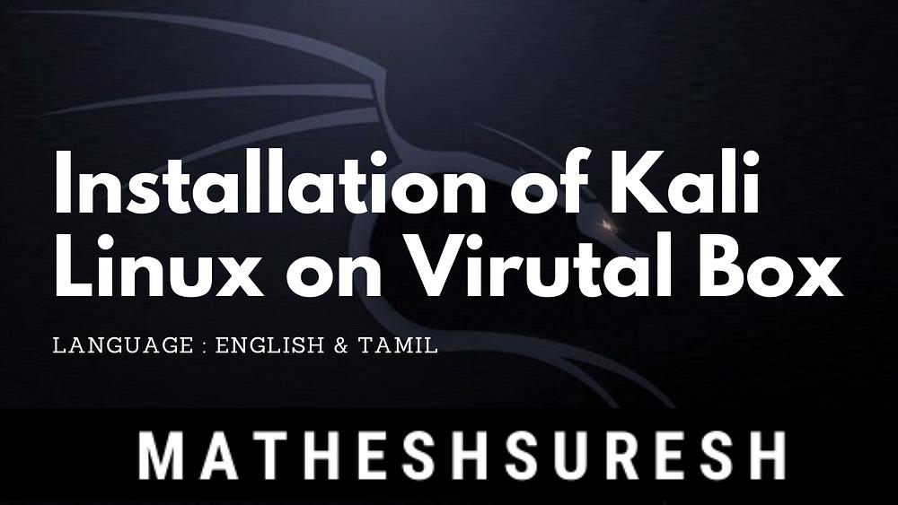 Installation of Kali Linux on Virtual Box