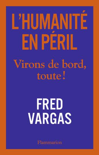 L'HUMANITE EN PERIL de Fred Vargas