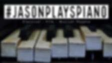 #JasonPlaysPianoWebsite.png