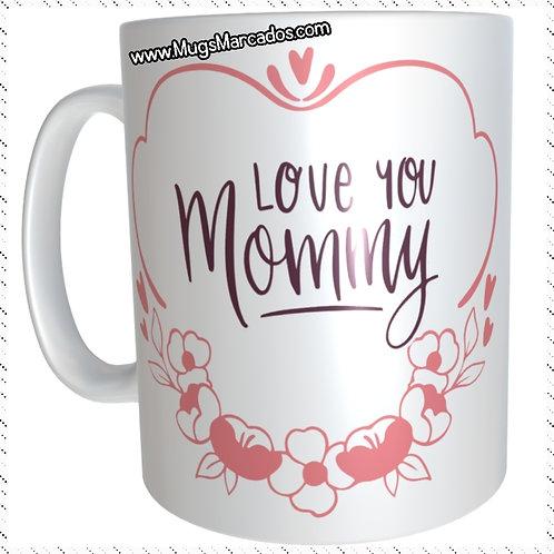 DÍA DE LA MADRE   #44   REGALO PERSONALIZADO   LOVE YOY MOM   MUG ESTAMPADO