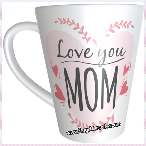 DÍA DE LA MADRE   #50   REGALO PERSONALIZADO   LOVE YOU MOM   MUG ESTAMPADO